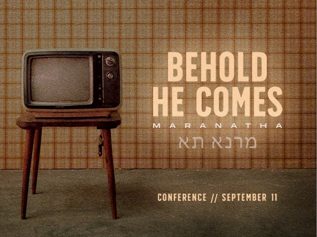 """""""Behold He Comes"""" conference graphic"""